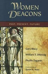 Women Deacons: Past, Present, Future - Gary Macy,William T. Ditewig,Phyllis Zagano - cover