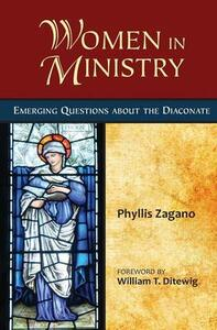 Women in Ministry: Emerging Questions About the Diaconate - Phyllis Zagano - cover