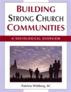 Building Strong Church Communities: A Sociological Overview - Patricia Wittberg - cover