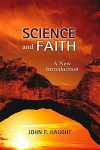 Science and Faith: A New Introduction - John F. Haught - cover
