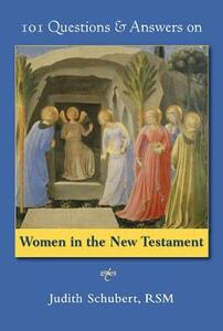 101 Questions & Answers on Women in the New Testament - Judith Schubert - cover