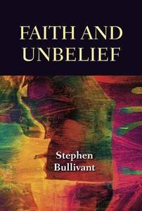 Faith and Unbelief - Stephen Bullivant - cover