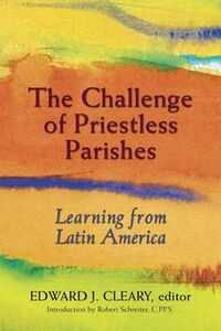 Libro in inglese The Challenge of Priestless Parishes: Learning from Latin America