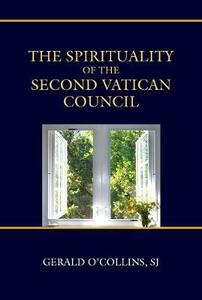 The Spirituality of the Second Vatican Council - Gerald O'Collins - cover