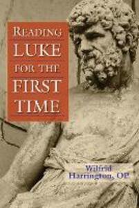 Reading Luke for the First Time - Wilfrid J. Harrington - cover