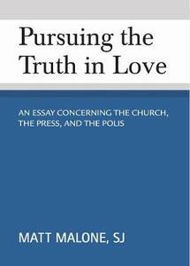 Pursuing the Truth in Love: An Essay Concerning the Church, the Press, and the Polis - Matt Malone - cover