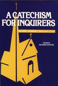 Catechism for Inquirers - Joseph Malloy - cover