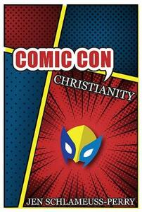 Comic Con Christianity - Jen Schlameuss-Perry - cover