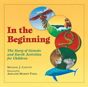 In the Beginning: The Story of Genesis and Earth Activities for Children - Michael J. Caduto - cover