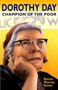 Dorothy Day: Champion of the Poor - Elaine Murray Stone - cover