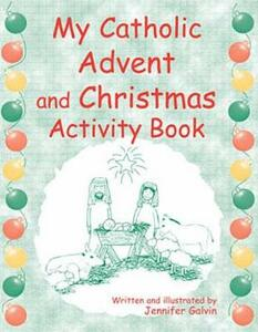 My Catholic Advent and Christmas Activity Book - Jennifer Galvin - cover