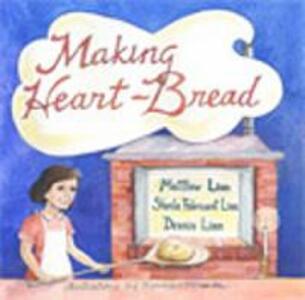 Making Heart-Bread - Matthew Linn,Linn  Sheila Fabricant,Dennis Linn - cover