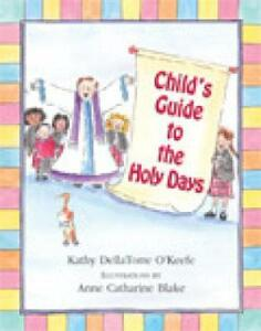 Child's Guide to the Holy Days - Kathy Dellatorre O'Keefe - cover