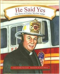 He Said Yes: The Story of Father Mychal Judge - Kelly Ann Lynch - cover