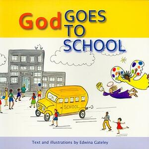 God Goes to School - Edwina Gateley - cover