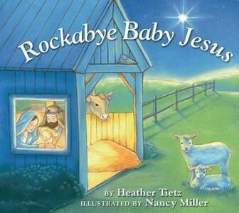 Rockabye Baby Jesus - Heather Tietz - cover
