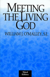 Meeting the Living God - William S. J. O'Malley - cover