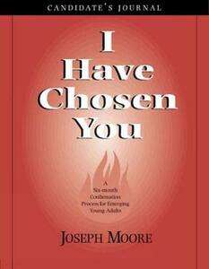 I Have Chosen You: Candidate's Journal - Joseph Moore - cover