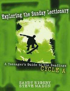 Exploring the Sunday Lectionary: A Teenager's Guide to the Readings - Cycle A - Sandy Rigsby - cover