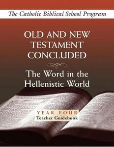 Old and New Testaments Concluded: The Word in the Hellenistic World - cover