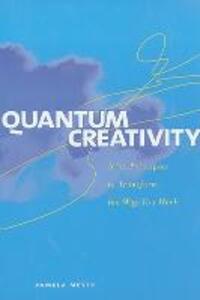 Quantum Creativity: Nine Principles to Transform the Way You Work - Pamela Meyer - cover