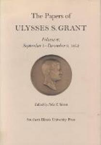 The Papers of Ulysses S. Grant, Volume 6: September 1- December 8, 1962 - Ulysses S. Grant - cover