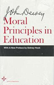 Moral Principles in Education - John Dewey - cover