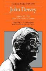 The Later Works of John Dewey, Volume 12, 1925 - 1953: 1938, Logic: The Theory of Inquiry - John Dewey - cover