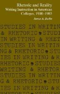 Rhetoric and Reality: Writing Instruction in American Colleges, 1900-1985 - James A. Berlin - cover