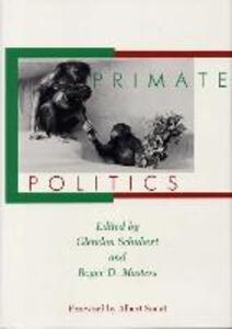 Primate Politics - Glendon Schubert,Roger D. Masters - cover