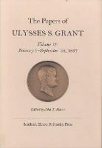 Papers of Ulysses S. Grant, Volume 19 - Ulysses S. Grant,John Y. Simon - cover