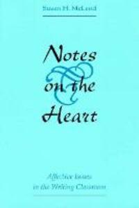 Notes on the Heart: Affective Issues in the Writing Classroom - cover