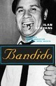 Bandido: The Death and R