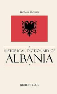 Historical Dictionary of Albania - Robert Elsie - cover