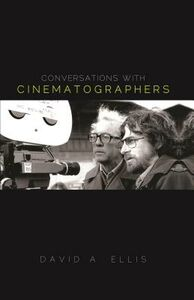 Foto Cover di Conversations with Cinematographers, Libri inglese di David Ellis, edito da Scarecrow Press