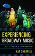 Experiencing Broadway Music: A Listener'