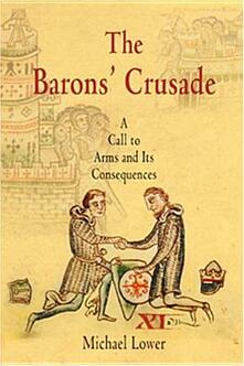 The Barons' Crusade: A Call to Arms and Its Consequences - Michael Lower - cover