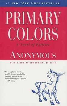 Primary Colors: A Novel of Politics - Anonymous,Joe Klein - cover