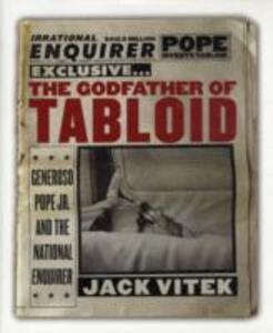 The Godfather Of Tabloid Generoso Pope Jr And The National