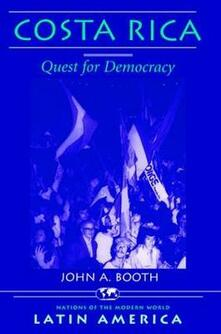 Costa Rica: Quest For Democracy - John A. Booth - cover