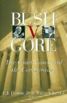 Bush V. Gore: the Court Cases and the Commentary - cover