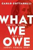 Libro in inglese What We Owe: Truths, Myths, and Lies about Public Debt Carlo Cottarelli