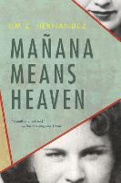 Manana Means Heaven - Tim Z. Hernandez - cover