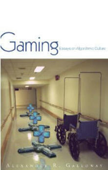 Gaming: Essays On Algorithmic Culture - Alexander R. Galloway - cover
