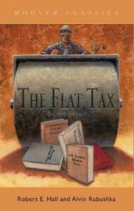 The Flat Tax - Robert E. Hall,Alvin Rabushka - cover