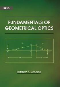 Fundamentals of Geometrical Optics - Virendra N. Mahajan - cover