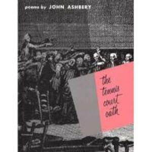 The Tennis Court Oath - John Ashbery - cover