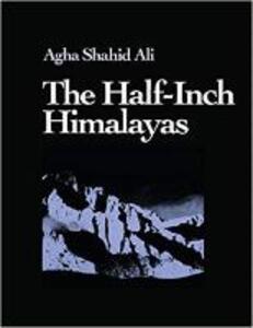 The Half-Inch Himalayas - Agha Shahid Ali - cover