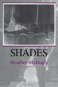 Shades - Heather McHugh - cover