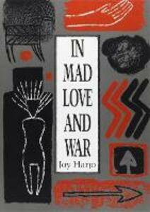 In Mad Love and War - Joy Harjo - cover